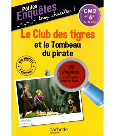 Le Club des tigres et le Tombeau du pirate (Thomas C. Brezina) - Hachette Education