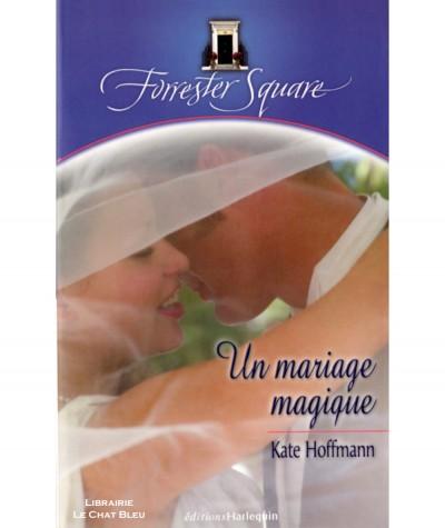 Forrester Square T3 : Un mariage magique (Kate Hoffmann)