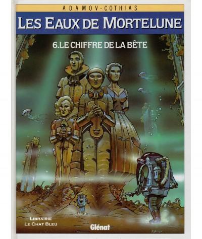 Les Eaux de Mortelune T6 : Le chiffre de la bête (Philippe Adamov, Patrick Cothias) - BD Glénat