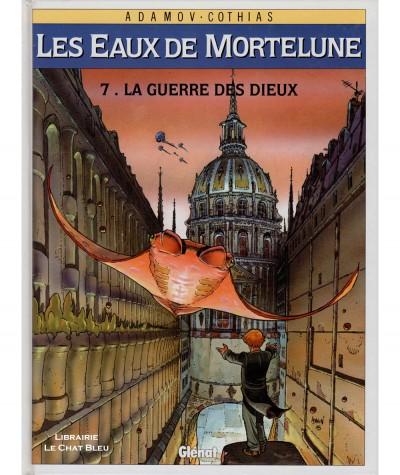 Les Eaux de Mortelune T7 : La guerre des Dieux (Philippe Adamov, Patrick Cothias) - BD Glénat