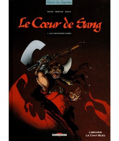 Le Coeur de Sang T1 : Les Chevaliers-Guides (Seiter, Mercier, Bailly) - Editions Delcourt