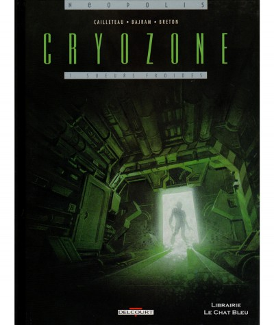 Cryozone T1 : Sueurs froides (Thierry Cailleteau, Denis Bajram) - Editions Delcourt