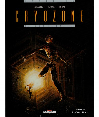Cryozone T2 : Syndrôme Z (Thierry Cailleteau, Denis Bajram) - Editions Delcourt