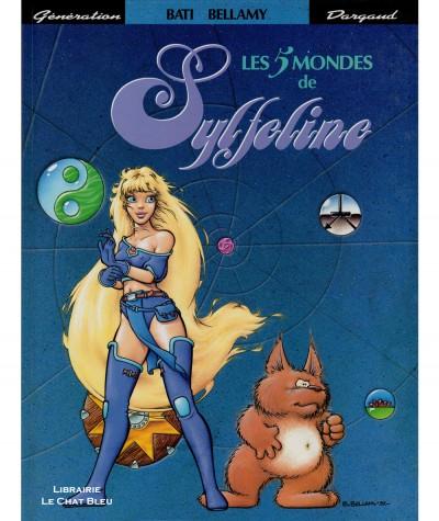 Sylfeline T1 : Les 5 mondes de Sylfeline (Marc Bati, Bruno Bellamy) - Editions Dargaud