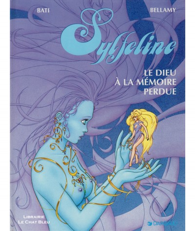 Sylfeline T3 : Le Dieu à la mémoire perdue (Marc Bati, Bruno Bellamy) - Editions Dargaud