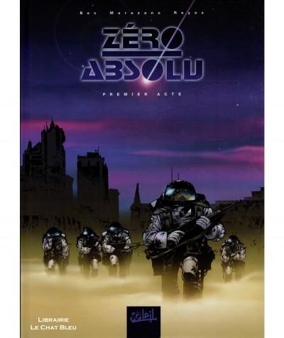 Zéro absolu T1 : Premier acte (Richard Marazano, Christophe Bec) - Soleil Productions