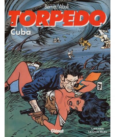 Torpedo T13 : Cuba (Enrique Abuli, Jordi Bernet) - Editions Glénat