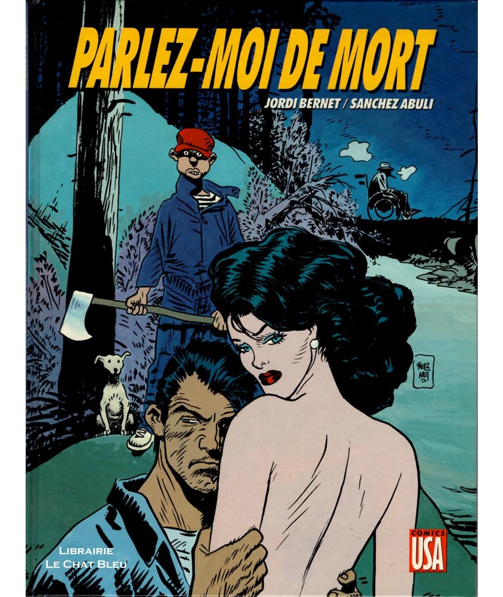 Parlez-moi de mort (Jordi Bernet, Enrique Abuli) - Editions Glénat