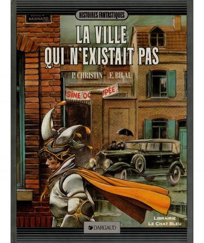 La ville qui n'existait pas (Pierre Christin, Enki Bilal) - Editions Dargaud
