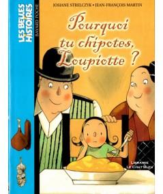 Pourquoi tu chipotes, Loupiotte ? (Josiane Strelczyk) - Les Belles Histoires N° 139 - Bayard jeunesse