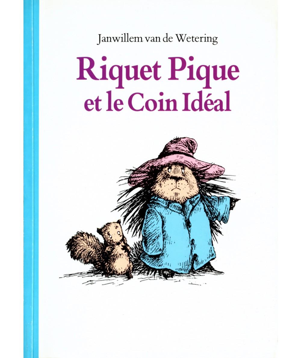 Riquet Pique et le Coin Idéal (Janwillem van de Wetering) - Collection Neuf - L'école des loisirs