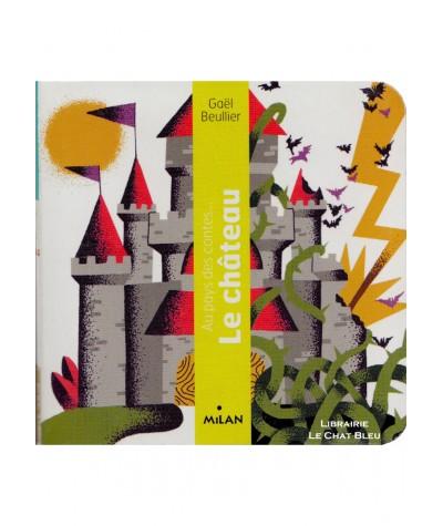 Au pays des contes… Le château (Gaël Beullier) - Editions Milan