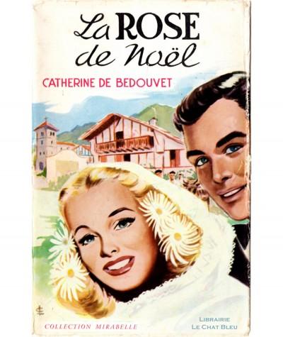 La Rose de Noël (Catherine de Bedouvet) - Mirabelle N° 35 - Editions des Remparts