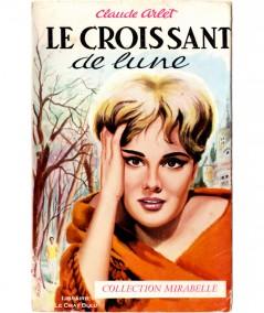 Le croissant de lune (Claude Arlet) - Mirabelle N° 88 - Editions des Remparts