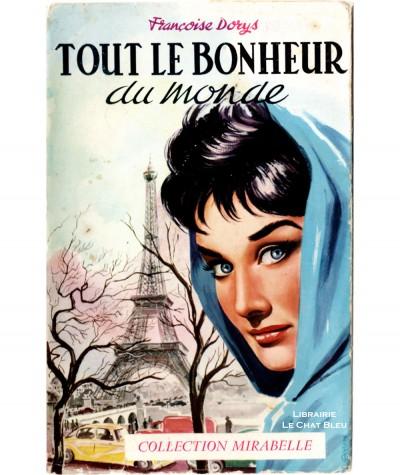 Tout le bonheur du monde (Françoise Dorys) - Mirabelle N° 89 - Editions des Remparts