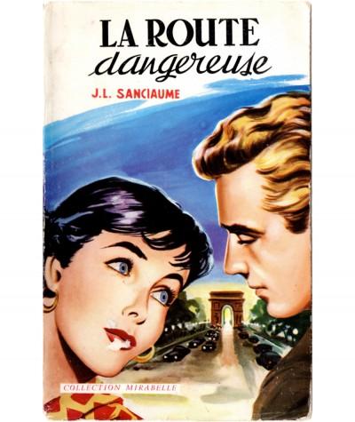 La route dangereuse (Joseph-Louis Sanciaume) - Mirabelle N° 44 - Editions des Remparts