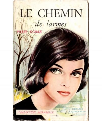 Le chemin de larmes (Pierre Korab) - Mirabelle N° 135 - Editions des Remparts