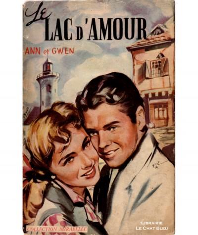 Le lac d'amour (Ann et Gwen) - Collection Mirabelle N° 22 - Editions des Remparts