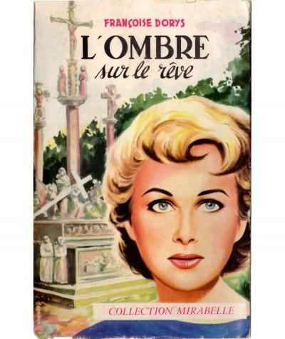 L'ombre sur le rêve (Françoise Dorys) - Collection Mirabelle N° 79 - Editions des Remparts