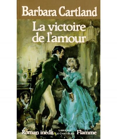 La victoire de l'amour (Barbara Cartland) - Editions Flamme