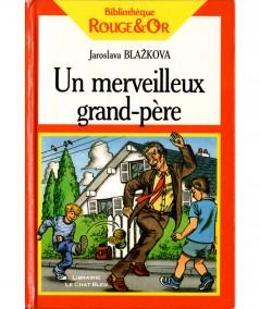 Un merveilleux grand-père (Jaroslava Blazkova) - Bibliothèque Rouge et Or N° 13