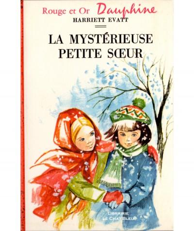 La mystérieuse petite soeur (Harriett Evatt) - Rouge et Or Dauphine N° 239