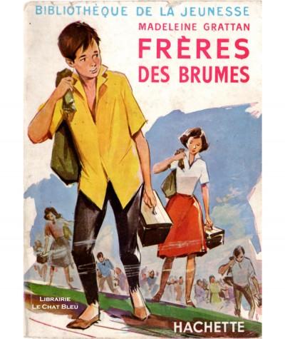 Frères des brumes (Madeleine Grattan) - Bibliothèque de la jeunesse - Hachette