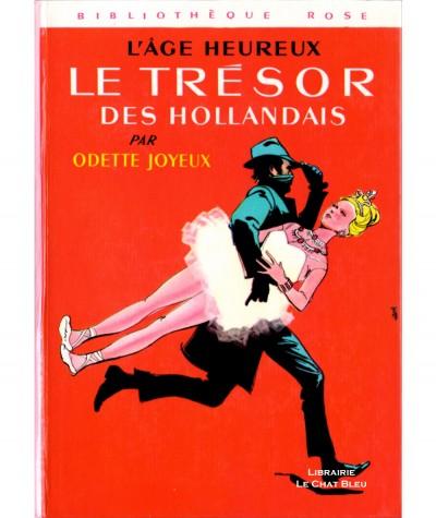 L'Âge Heureux : Le trésor des Hollandais (Odette Joyeux) - Bibliothèque rose - Hachette