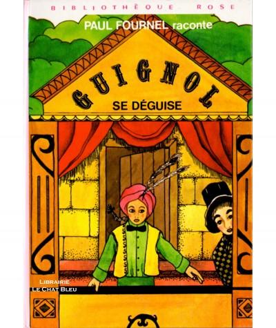 Guignol se déguise (Paul Fournel) - Bibliothèque rose - Hachette
