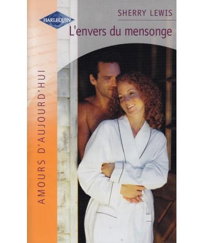 L'envers du mensonge (Sherry Lewis) - Harlequin - Amours d'aujourd'hui N° 803