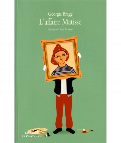 L'affaire Matisse (Georgia Bragg) - Collection Maximax - L'Ecole des loisirs