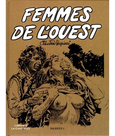 Femmes de l'Ouest (Paolo Eleuteri Serpieri) - Editions BAGHEERA