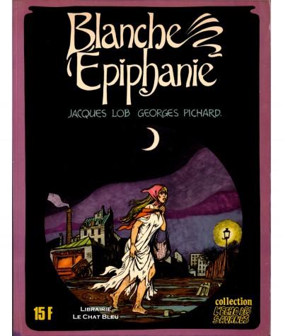 Blanche Épiphanie T1 (Jacques Lob, Georges Pichard) - L'Echo des savanes - Les Editions du Fromage