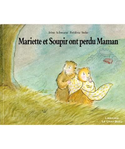 Mariette et Soupir ont perdu Maman (Irène Schwartz, Frédéric Stehr) - L'Ecole des loisirs