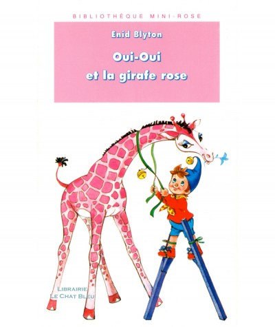 Oui-Oui et la girafe rose (Enid Blyton) - Bibliothèque Rose N° 406 - Hachette