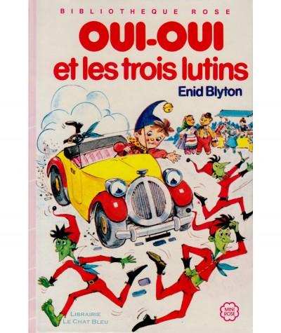 Oui-Oui et les trois lutins (Enid Blyton) - Bibliothèque Rose - Hachette