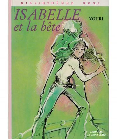 Isabelle et la bête (Youri) - Bibliothèque Rose - Hachette
