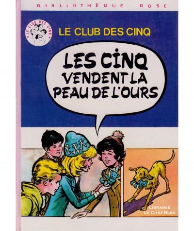 Les Cinq vendent la peau de l'ours (Claude Voilier) d'après Enid Blyton - Bibliothèque rose
