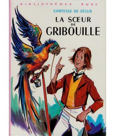 La soeur de Gribouille (La Comtesse de Ségur) - Bibliothèque Rose - Hachette