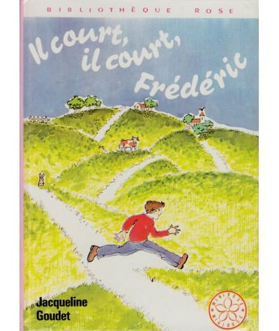Il court, il court, Frédéric (Jacqueline Goudet) - Bibliothèque rose - Hachette