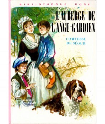 L'Auberge de l'Ange-Gardien (Comtesse de Ségur) - Bibliothèque Rose - Hachette