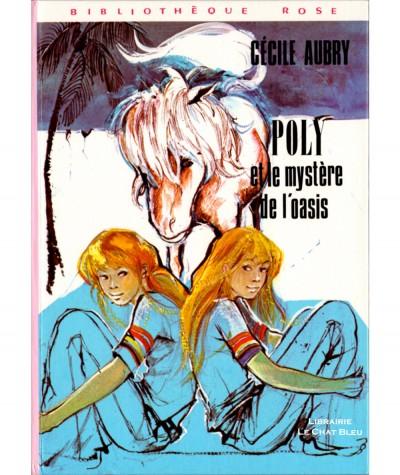 Poly et le mystère de l'oasis (Cécile Aubry) - Bibliothèque Rose - Hachette