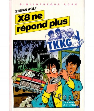 TKKG : X8 ne répond plus (Stefan Wolf) - Bibliothèque rose - Hachette
