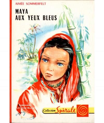 Maya aux yeux bleus (Aimée Sommerfelt) - Collection Spirale N° 374