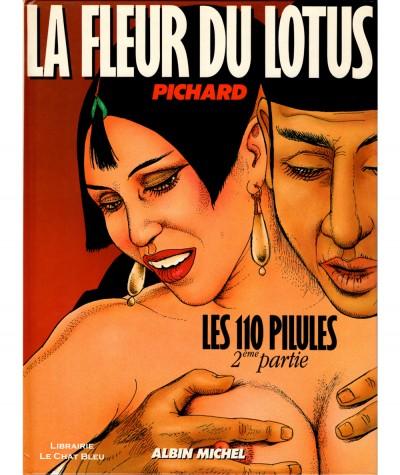 Les 110 pilules T2 : La fleur du lotus (Georges Pichard) - BD Albin Michel