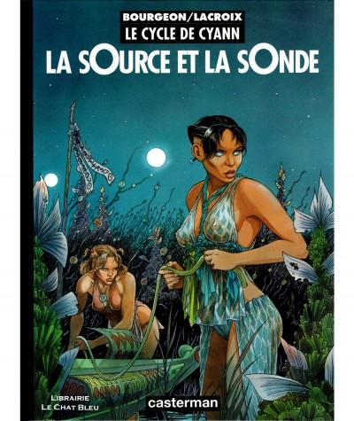 Le cycle de Cyann T1 : La sOurce et la sOnde (Lacroix, Bourgeon) - BD Casterman