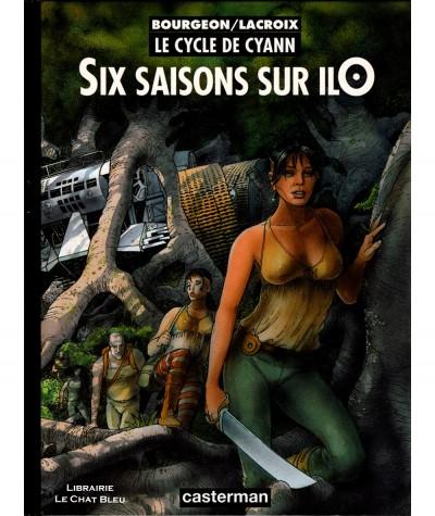 Le cycle de Cyann T2 : Six saisons sur ilO (Lacroix, Bourgeon) - BD Casterman
