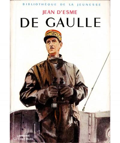 De Gaulle (Jean d'Esme) - Bibliothèque de la jeunesse N° 121 - Hachette