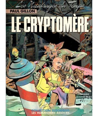 Les Naufragés du Temps T10 : Le Cryptomère (Paul Gillon) - Les Humanoïdes Associés