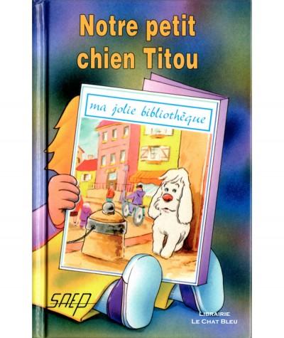 Notre petit chien Titou (Brigitte Defontaine, Michel Dom) - Ma jolie bibliothèque N° 4